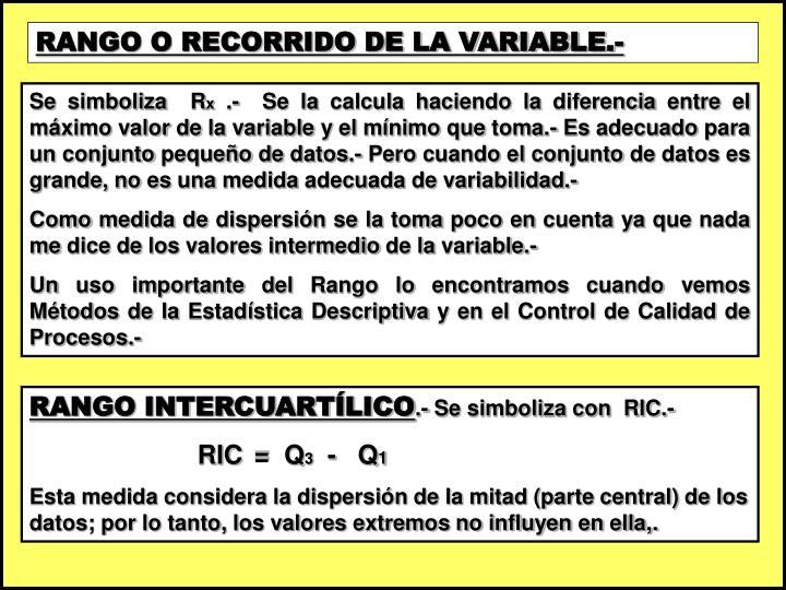 RANGO O RECORRIDO DE LA VARIABLE.-