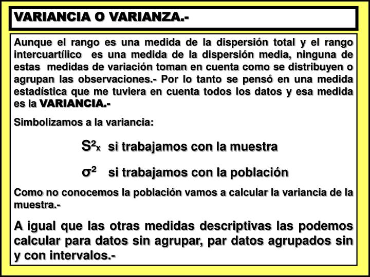 VARIANCIA O VARIANZA.-