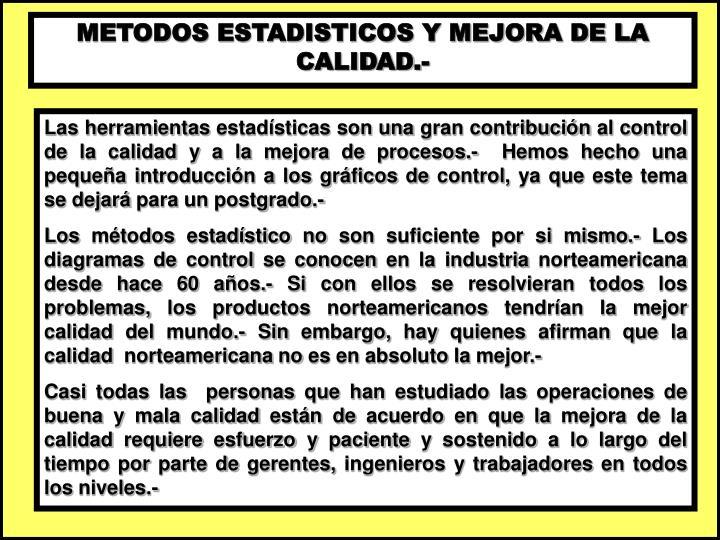 METODOS ESTADISTICOS Y MEJORA DE LA CALIDAD.-