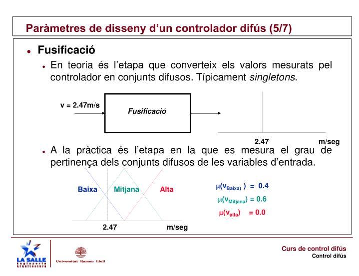 Paràmetres de disseny d'un controlador difús (5/7)