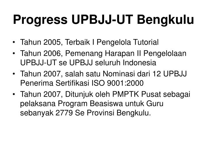 Progress UPBJJ-UT Bengkulu