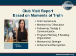 club visit report based on moments of truth