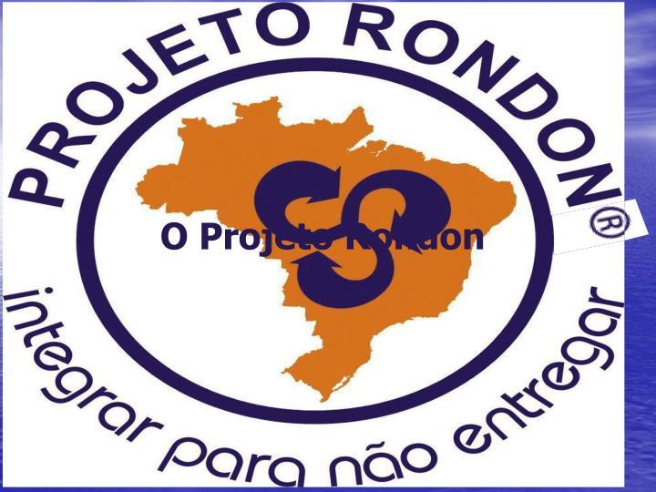 O Projeto Rondon