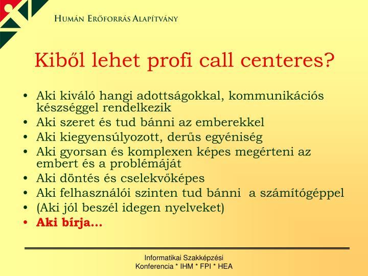 Kiből lehet profi call centeres?
