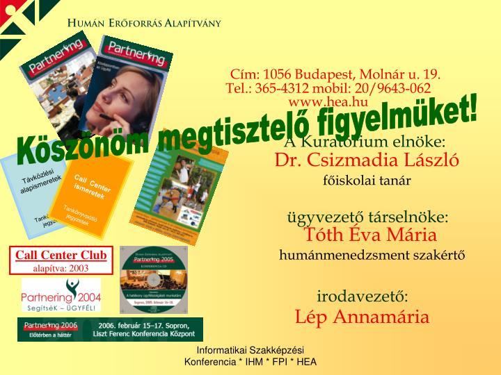 Cím: 1056 Budapest, Molnár u. 19.