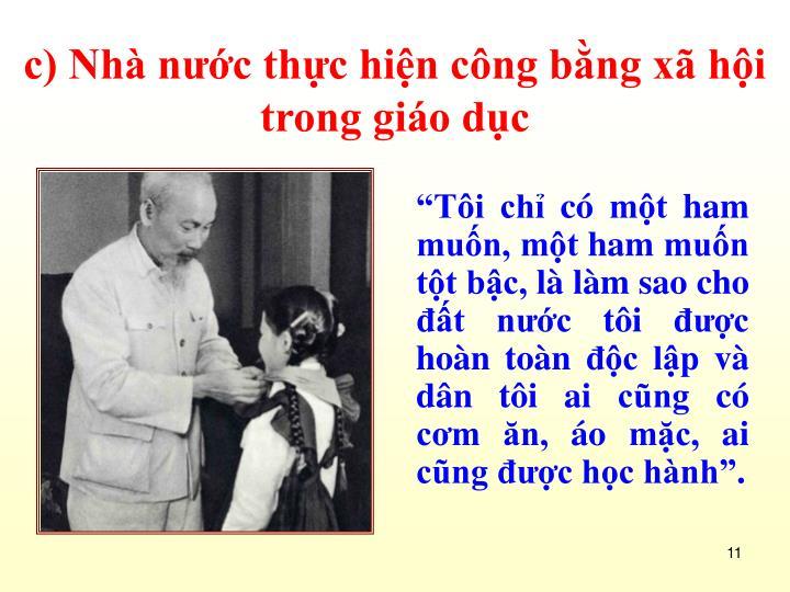 c) Nhà nước thực hiện công bằng xã hội trong giáo dục
