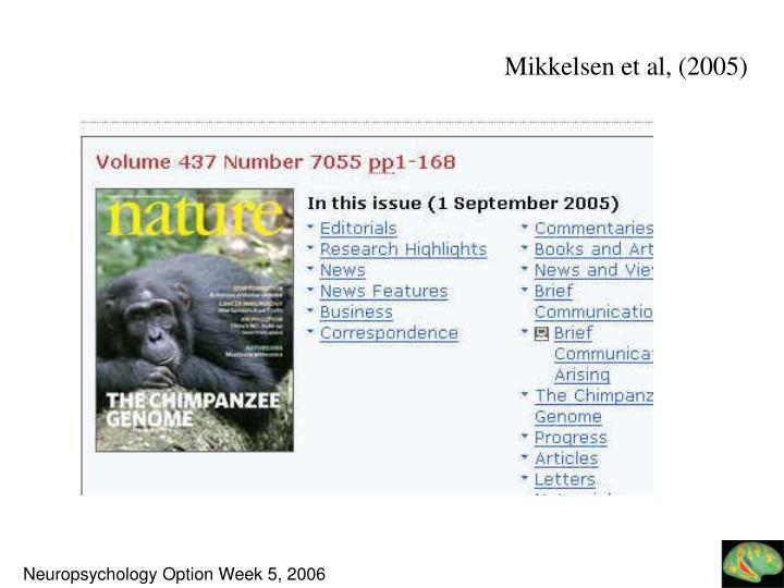 Mikkelsen et al, (2005)