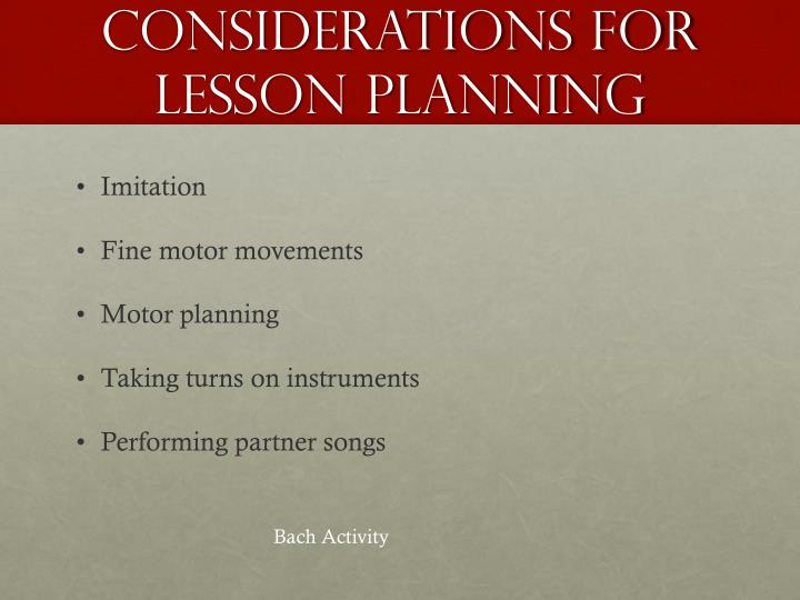 Considerations for lesson planning