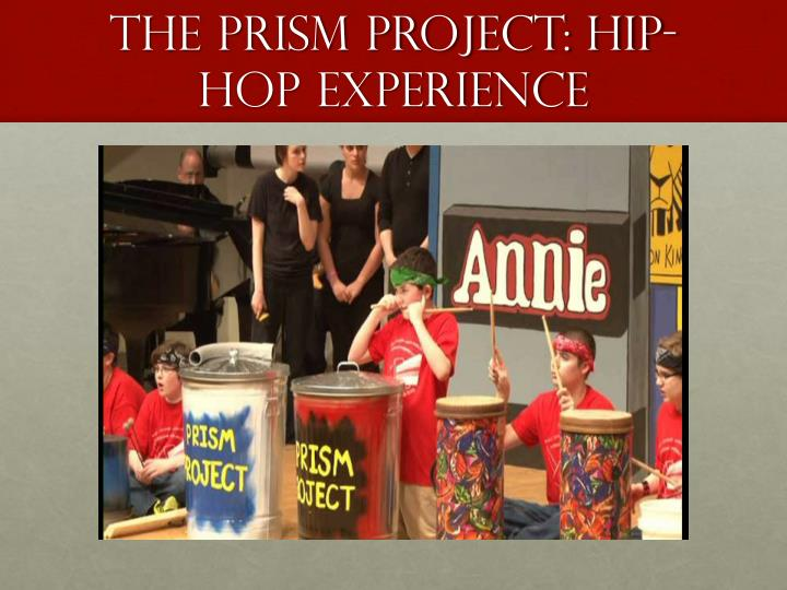 The Prism Project: Hip-Hop Experience