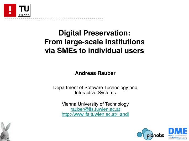 Digital preservation from large scale institutions via smes to individual users