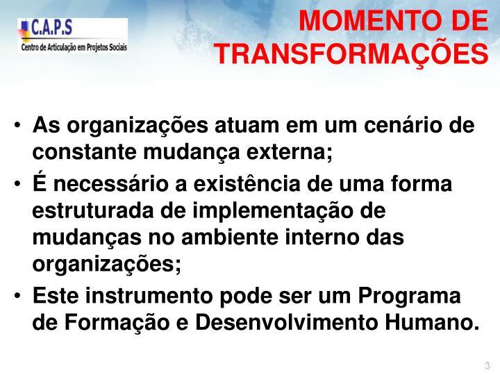 MOMENTO DE TRANSFORMAÇÕES