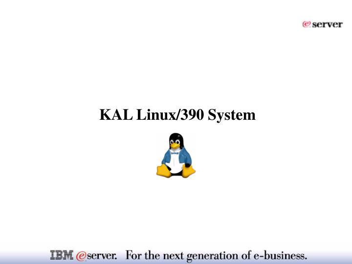 KAL Linux/390 System