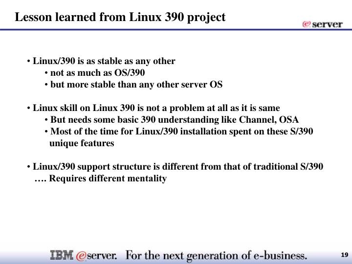 Lesson learned from Linux 390 project