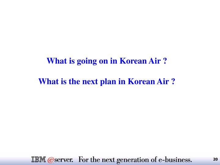 What is going on in Korean Air ?