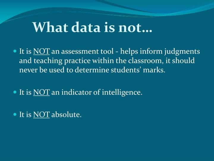 What data is not…