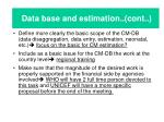 data base and estimation cont
