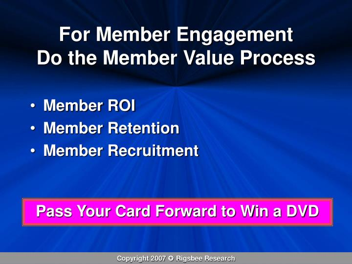 For Member Engagement