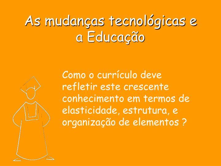 As mudanças tecnológicas e a Educação