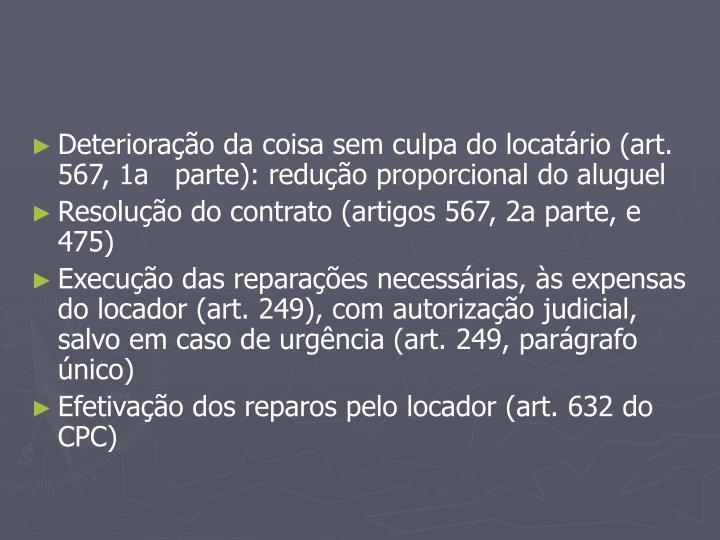Deterioração da coisa sem culpa do locatário (art. 567, 1aparte): redução proporcional do aluguel