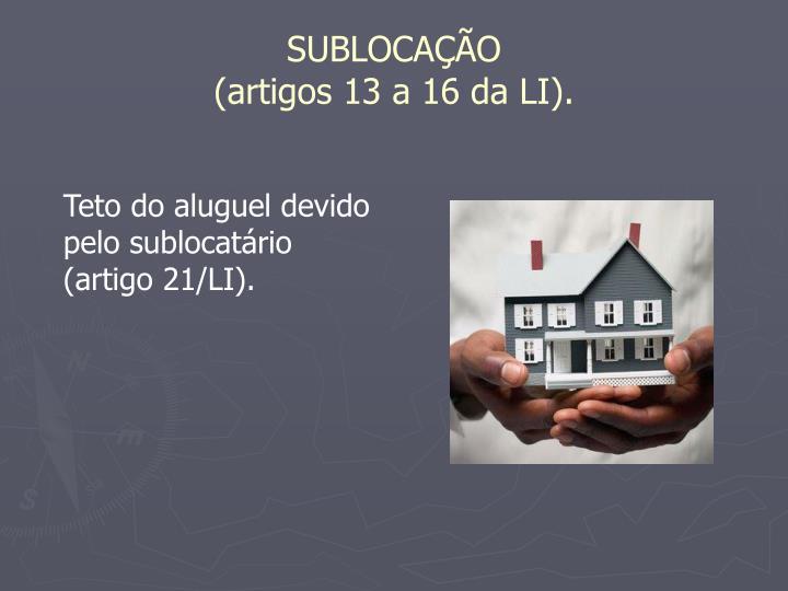 Teto do aluguel devido pelo sublocatário (artigo 21/LI).