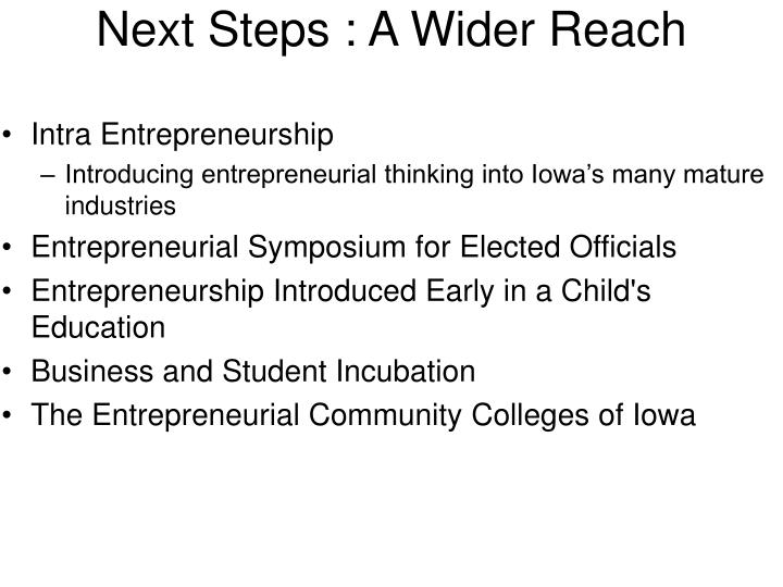 Next Steps : A Wider Reach