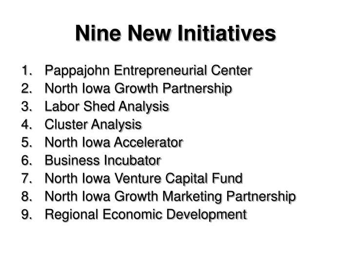 Nine New Initiatives