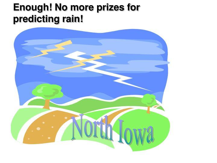 Enough! No more prizes for