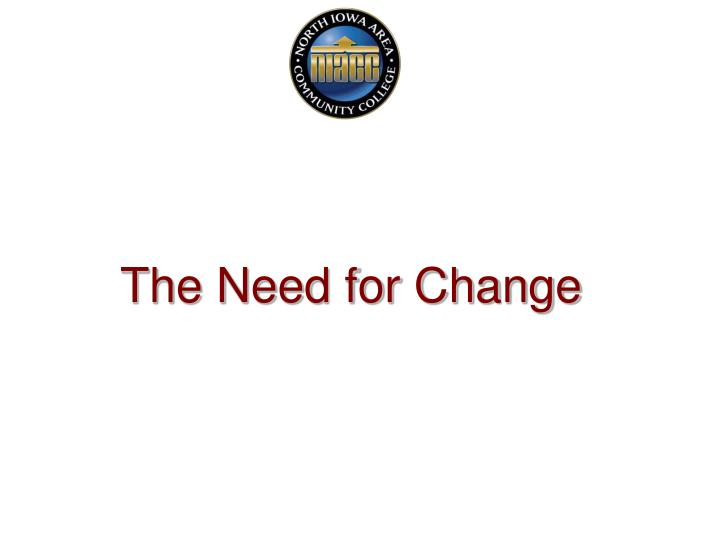 The Need for Change