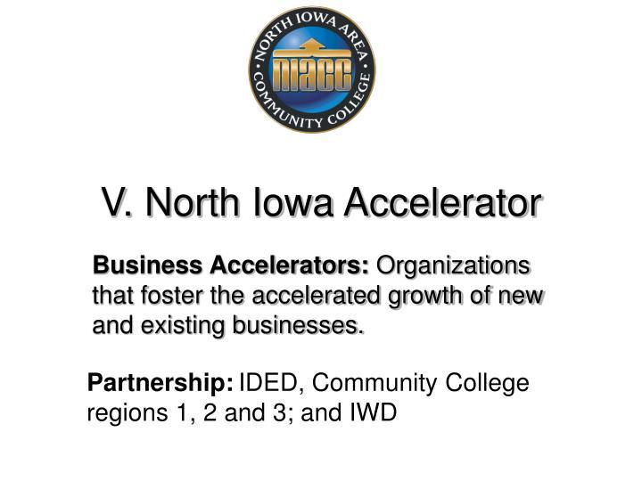 V. North Iowa Accelerator