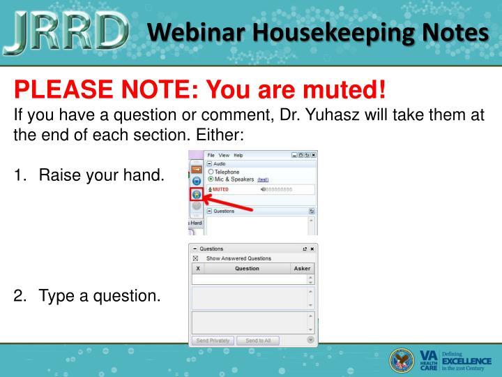 Webinar Housekeeping Notes