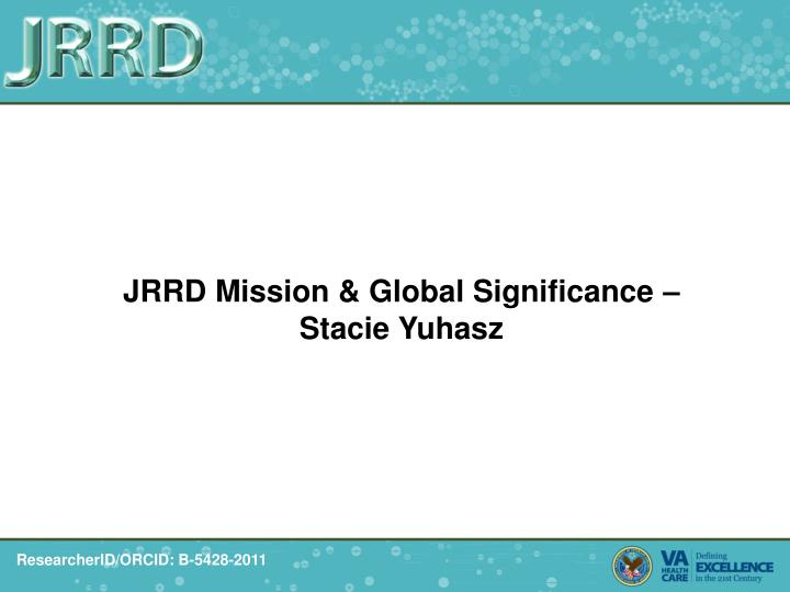JRRD Mission & Global Significance –