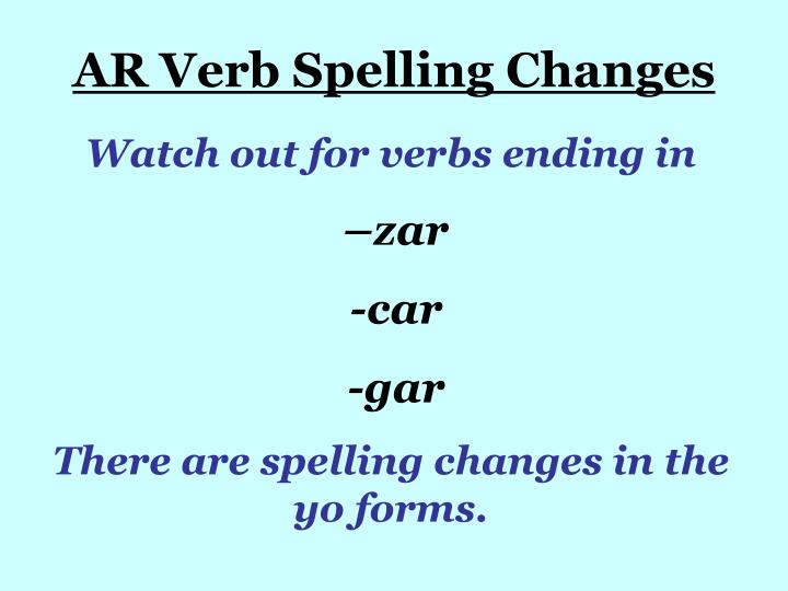 AR Verb Spelling Changes