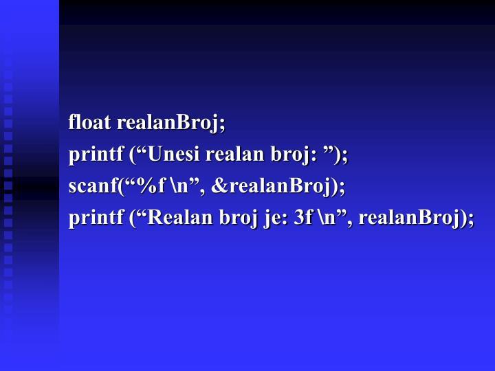 float realanBroj;