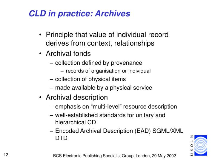 CLD in practice: Archives