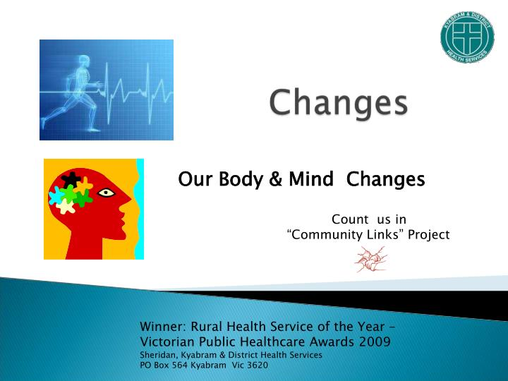 Our body mind changes