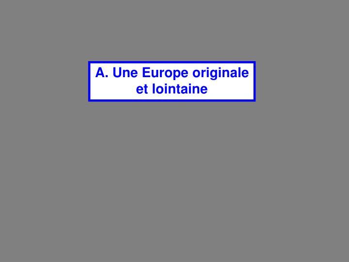 A. Une Europe originale et lointaine