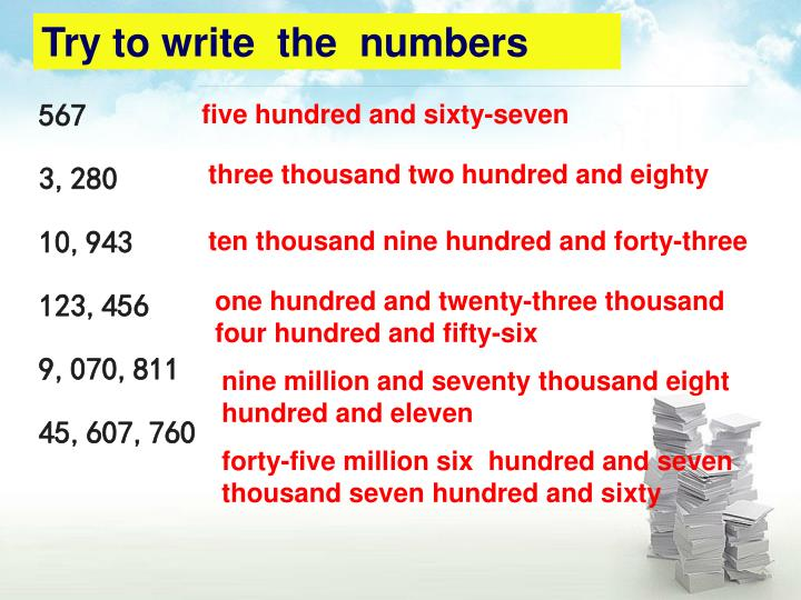 Try to write  the  numbers