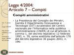 legge 4 2004 articolo 7 compiti