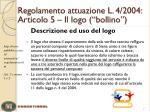 regolamento attuazione l 4 2004 articolo 5 il logo bollino
