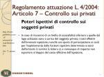 regolamento attuazione l 4 2004 articolo 7 controllo sui privati1
