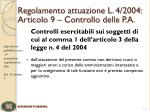 regolamento attuazione l 4 2004 articolo 9 controllo delle p a1