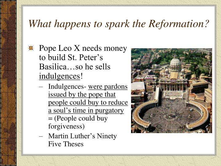 What happens to spark the Reformation?