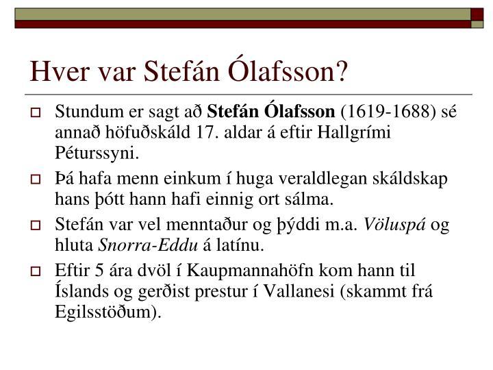 Hver var Stefán Ólafsson?