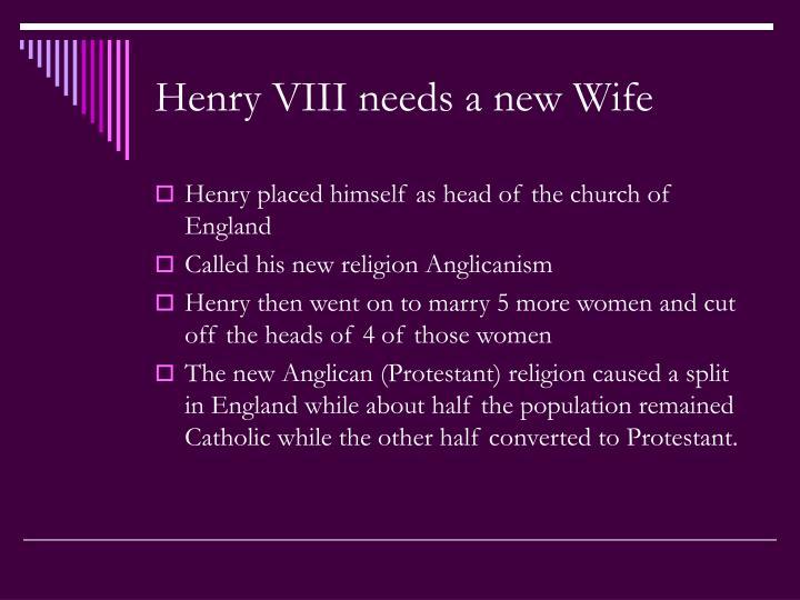 Henry VIII needs a new Wife