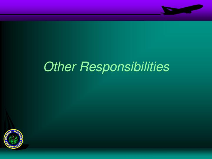 Other Responsibilities