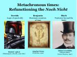 metachronous times refunctioning the noch nicht
