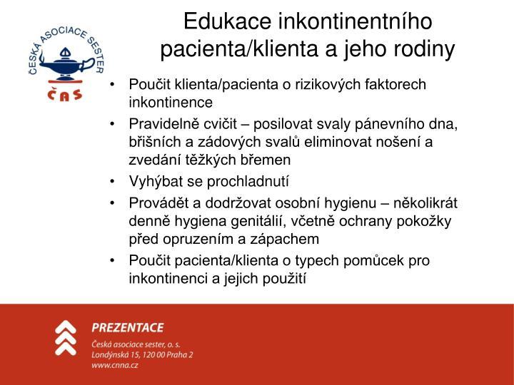 Edukace inkontinentního pacienta/klienta a jeho rodiny