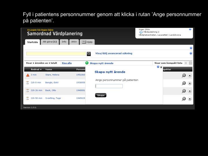 Fyll i patientens personnummer genom att klicka i rutan 'Ange personnummer på patienten'.