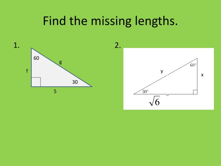Find the missing lengths.