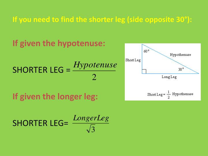 If you need to find the shorter leg (side opposite 30°):